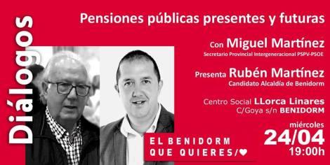 Diálogos con Miguel Martínez. Pensiones públicas presentes y futuras -Casa del Pueblo PSOE, Miércoles 24 abril 2019 19h